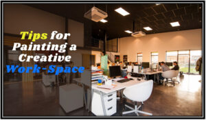 Tips for Painting a Creative Work-Space