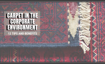 Tips and Benefits of Using Carpet in The Corporate Environment